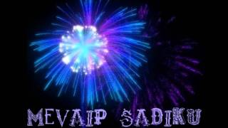Mevaip Sadiku New BeSt TaLLaVa