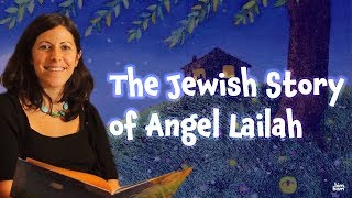 Story Time: The Jewish Tale of the Angel Lailah