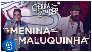 image of Jorge & Mateus - Menina Maluquinha [Terra Sem CEP] (Vídeo Oficial)