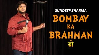 Bombay Ka Brahman ब्रो -Sundeep Sharma Stand-up Comedy