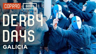 Video Derby Days: Galicia  | Spanish Football As You've Never Seen It Before MP3, 3GP, MP4, WEBM, AVI, FLV September 2018