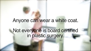 Choose a Board-Certified Plastic Surgeon You Can Trust