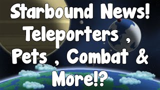 Hello everyone and welcome to Starbound news after a good while! Today we have a buuuunch of stuff to go over and it's all really interesting and worthwhile!