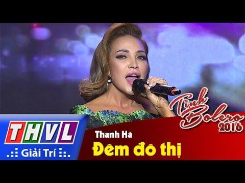 Tình Bolero 2016 Tập 9: Đêm đô thị - Thanh Hà