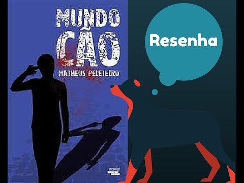 Resenha livro Mundo Cão - Matheus Peleteiro