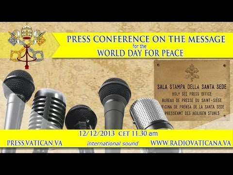 Conference - (en) Press Conference on the Message of the Holy Father for the 47th World Day for Peace (1st January 2014) on the theme:
