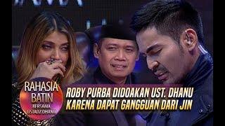 Video Roby Purba Didoakan Ust. Dhanu Karena Dapat Gangguan Dari Jin - Rahasia Batin (4/3) MP3, 3GP, MP4, WEBM, AVI, FLV Mei 2019