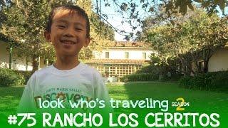 Rancho Los Cerritos: Look Who's Traveling