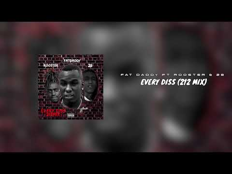 Fat Daddy Ft Rooster & 28 | Every Diss (212-Mix)  (Audio)