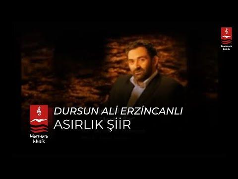 Dursun Ali Erzincanlı – Asırlık Şiir Sözleri