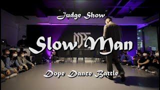 Slow Man – GO'S DOPE 2ND DANCE BATTLE VOL.2 JUDGE SHOW