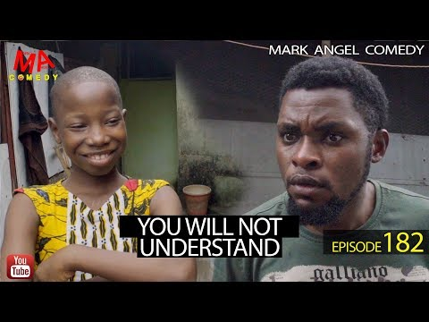 Download YOU WILL NOT UNDERSTAND (Mark Angel Comedy) (Episode 182)