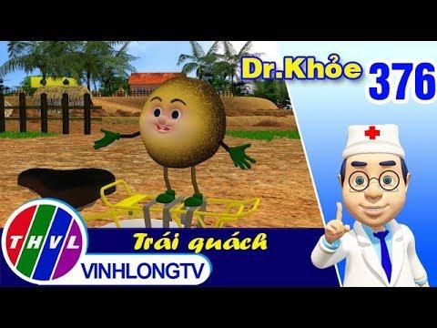 THVL | Dr. Khỏe – Tập 376: Trái quách - Phần 1 - Thời lượng: 4 phút và 12 giây.