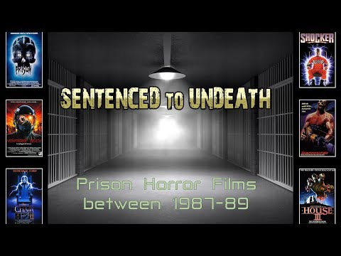 Sentenced To Undeath: Prison Horror Films Between 1987-89