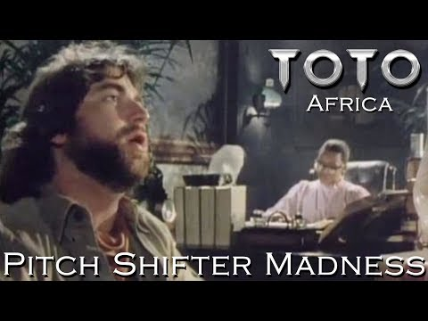 Toto - Africa (Pitch Shifter Madness)