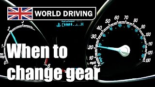 7. When to change gear in a manual/stick shift car. Changing gears tips.