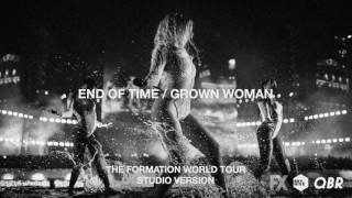 Video Beyoncé - End Of Time/Grown Woman (Live at The Formation World Tour Studio Version) MP3, 3GP, MP4, WEBM, AVI, FLV November 2018