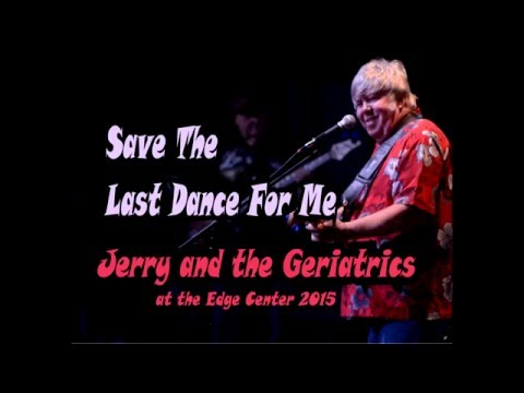 Save the Last Dance For Me with Jerry and the Geriatrics 2015