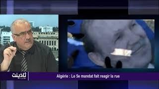 Thadhyant  21 02 19  Algérie : Le 5eme mandat fait réagir la rue