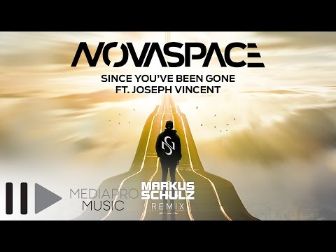 Novaspace feat Joseph Vincent - Since You've Been Gone (Markus Schulz Radio Remix)