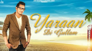 Yaraan Di Gullam | (Full Song) | Gurpreet Jawanda |  New Punjabi Songs 2019 | Latest Punjabi Songs
