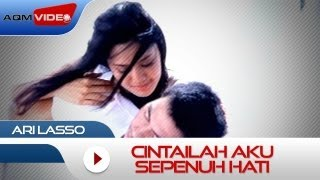 Download Video Ari Lasso - Cintailah Aku Sepenuh Hati | Official Video MP3 3GP MP4