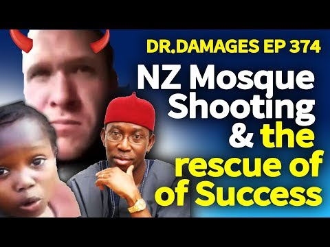 Dr. Damages 374: NZ Mosque Shooting & the rescue of Success
