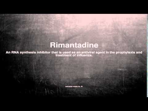 Medical vocabulary: What does Rimantadine mean