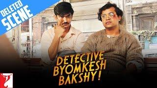 Deleted Scene:1   Detective Byomkesh Bakshy   Sushant Singh Rajput