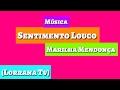 Música - Sentimento Louco 'Marilha Mendonça' (Lorrana Tv) !!