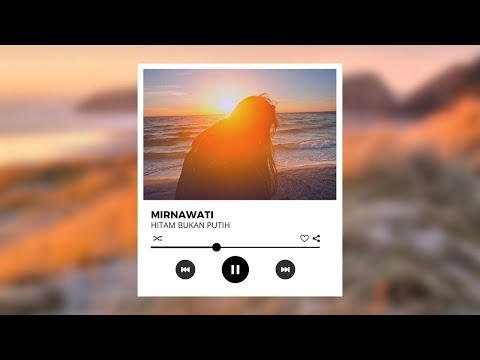 Download Lagu Mirnawati - Hitam Bukan Putih (Official Music Video) Music Video