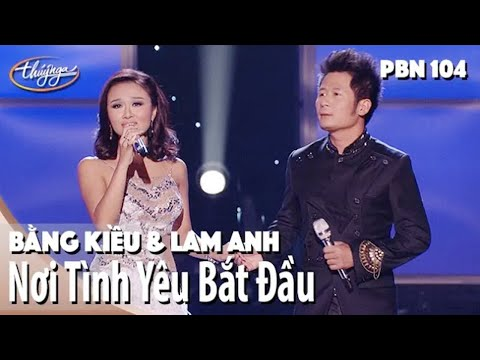 Bằng Kiều & Lam Anh - Nơi Tình Yêu Bắt Đầu
