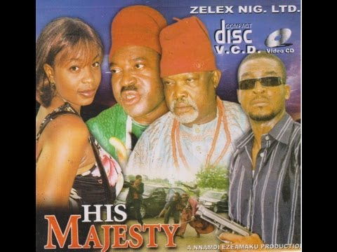 HIS MAJESTY PART 1-  Nigerian Nollywood movie