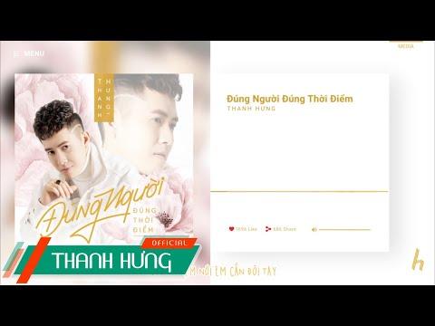 ĐÚNG NGƯỜI ĐÚNG THỜI ĐIỂM | THANH HƯNG | OFFICIAL LYRICS VIDEO - Thời lượng: 4:57.