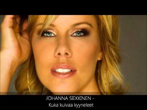 JOHANNA SIEKKINEN - Kuka Kuivaa Kyyneleet