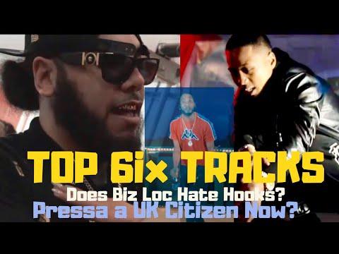 Bizz Loc Doesn't Like Hooks/ Is Pressa Living In UK? Top 6ix Tracks | S4 E132