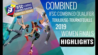 IFSC Combined Qualifier Toulouse 2019 - Women Finals - Highlights by International Federation of Sport Climbing