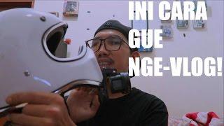 Gear Tour - Alat-alat Gue Buat Bikin VLog