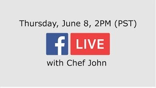 Chef John is Doing a Facebook Live! by Food Wishes