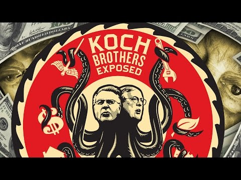 Koch Brothers EXPOSED ft. Bernie Sanders (2014) - A film detailing the Koch Brother's far reaching influence in the U.S.