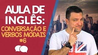 AULA DE INGLES -CONVERSAÇÃO, VERBOS MODAIS - Modal Verbs