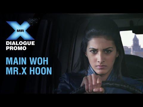 Mr X - Dialogue Promo | Main Woh Mr.X Hoon