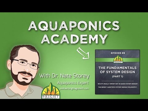 Aquaponics Academy #8: The Fundamentals of System Design (1)