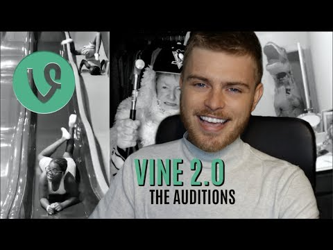 Vine 2.0: The Auditions