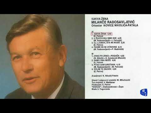 Milance Radosavljevic - Kakva zena - (Audio 1990)