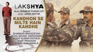 Kandhon Se Milte Hain Kandhe - Official Audio Song | Lakshya | Shankar Ehsaan Loy