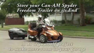 4. Store Your Can-Am Spyder Freedom Trailer on End - Part 2 Construction Details