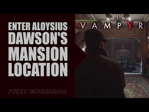 VAMPYR - Enter Aloysius Dawson's Mansion (Location)