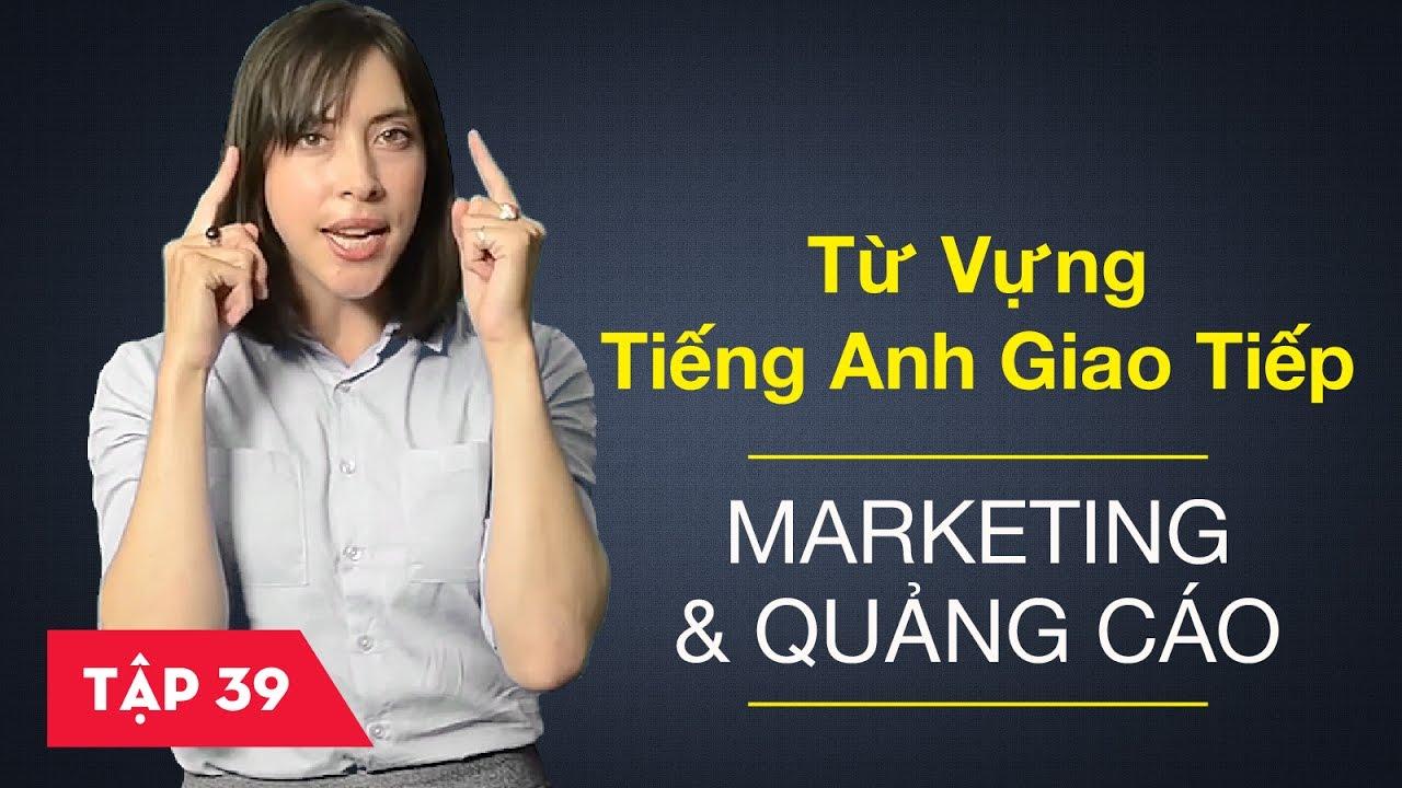 Từ vựng tiếng Anh giao tiếp - Bài 39: Marketing và quảng cáo