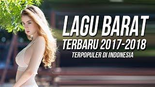 Video 17 LAGU BARAT TERBARU 2017 - 2018 TERPOPULER SAAT INI Remixes Of Popular Songs 2017 MP3, 3GP, MP4, WEBM, AVI, FLV Desember 2017